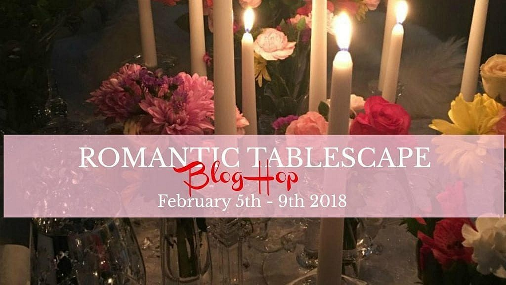 romantic-tablescape-blog-hop-2018