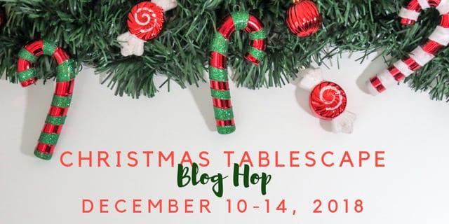 Christmas Tablescape Blog Hop 2018